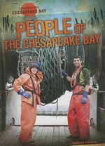 People of the Chesapeake Bay : Exploring the Chesapeake Bay - Kathleen Connors
