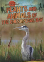 Plants and Animals of the Chesapeake Bay : Exploring the Chesapeake Bay - Kathleen Connors