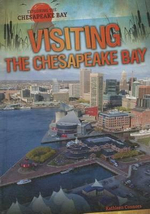 Visiting the Chesapeake Bay : Exploring the Chesapeake Bay - Kathleen Connors