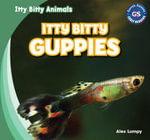 Itty Bitty Guppies - Alex Lumpy