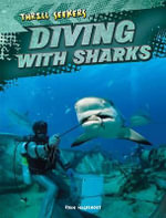 Diving with Sharks : Thrill Seekers - Ryan Nagelhout