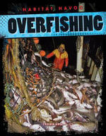 Overfishing : Habitat Havoc - Therese Shea