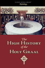 The High History of the Holy Graal - Unknown Author