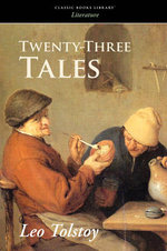 Twenty-Three Tales - Count Leo Nikolayevich Tolstoy