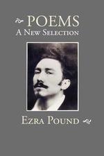 Poems : A New Selection - Ezra Pound