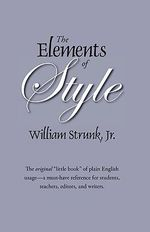 The Elements of Style : The Original Edition - William, Jr. Strunk