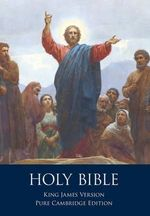 The Holy Bible : Authorized King James Version, Pure Cambridge Edition - Unknown