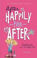 Goldilocks and the Just Right Club : After Happily Ever After - Tony Bradman