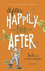 Jack and the Bean Snacks : After Happily Ever After - Tony Bradman