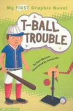 T-Ball Trouble : My First Graphic Novel (Paperback) - Cari Meister