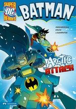 Batman : Arctic Attack - Robert Greenberger