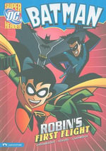 Batman : Robin's First Flight - Robert Greenberger