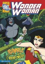 Wonder Woman : Rumble in the Rainforest - Sarah Hines Stephens
