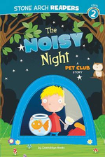 The Noisy Night : A Pet Club Story - Gwendolyn Hooks