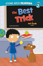 The Best Trick : A Pet Club Story - Gwendolyn Hooks