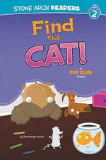 Find the Cat! : A Pet Club Story - Gwendolyn Hooks