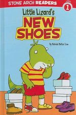 Little Lizard's New Shoes - Melinda Melton Crow