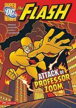 Attack of Professor Zoom! : Flash (Stone Arch) - Matthew K Manning