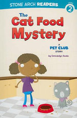 The Cat Food Mystery : A Pet Club Story - Gwendolyn Hooks