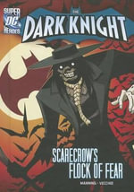 Scarecrow's Flock of Fear : DC Super Heroes: The Dark Knight - Matthew K Manning