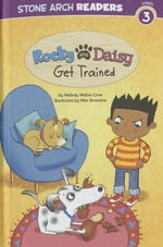Rocky and Daisy Get Trained - Melinda Melton Crow