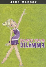 Dance Team Dilemma - Jake Maddox