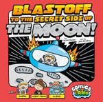Blastoff to the Secret Side of the Moon! - Scott Nickel
