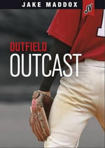 Outfield Outcast - Jake Maddox