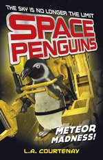 Space Penguins Meteor Madness! : Space Penguins - Lucy Courtenay