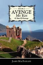 Avenge My Kin - Book 3 :  A Time of Courage - James MacFarlane