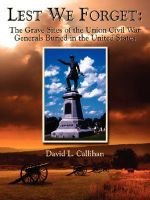 Lest We Forget :  The Grave Sites of the Union Civil War Generals Buried in the United States - David L. Callihan