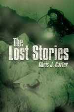 Lost Stories - Chris J. Carter