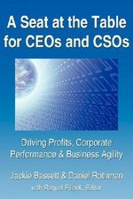 Seat at the Table for CEOs and CSOs :  Driving Profits, Corporate Performance & Business Agility - Jackie Bassett