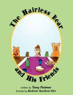 Hairless Bear and His Friends - Tony Palmer
