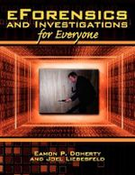 Eforensics and Investigations for Everyone - Eamon P. Doherty