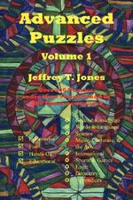 Advanced Puzzles :  Volume 1 - Jeffrey T. Jones