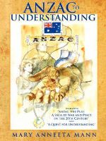 Anzac to Understanding :  Including