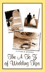 The A To Z of Wedding Tips - Victoria Brown