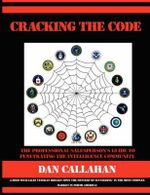 Cracking the Code :  The Professional Salesperson's Guide to Penetrating the Intelligence Community - Dan Callahan