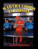 Martha Cooks in Prison - Martin Merianos