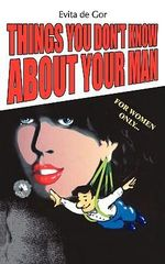 Things You Don't Know About Your Man - Evita De Gor