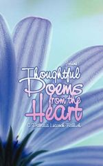 Thoughtful Poems from the Heart :  Volume 1 - C. Patricia Leacock-Ballish