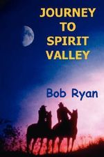 Journey to Spirit Valley - Bob Ryan