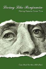 Living Like Benjamin : Making Dreams Come True - Borden USA
