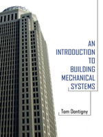 An Introduction to Building Mechanical Systems - Tom Dontigny