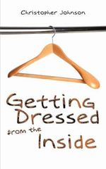 Getting Dressed From The Inside - Christopher Johnson