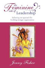 The Feminine Side of Leadership - Jenny Fisher