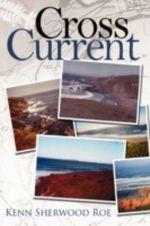 Cross Current - Kenn Sherwood Roe