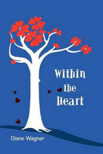 Within the Heart - Diane Wagner