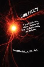 Dark Energy :  A Lyrical Exploration Into the